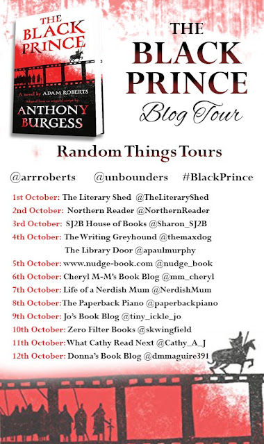 the-black-prince, adam-roberts, anthony-burgess, book, blog-tour
