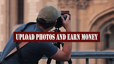 earn money by selling photos, earn money by uploading photos, make money taking photos, make money uploading photos