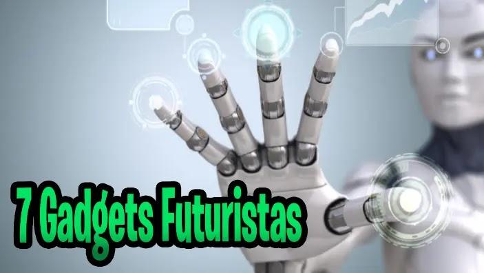 #7 Gadgets Futuristas que Puedes Comprar Hoy