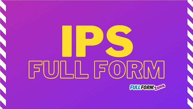Full Form of IPS