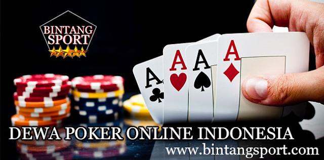 DEWA POKER ONLINE INDONESIA - Cara agar kita bisa menjadi Dewa Poker Online Dan Menjadi Bandar Poker di Indonesia Sangatlah mudah. Hanya Perlu giat untuk berlatih bermain poker, anda bisa menjadi Seorang Dewa Poker atau Menjadi Orang nomor satu di Indonesia yang Handal Bermain poker. Menjadi pemain Poker yang handal itu memang tidaklah mudah, perlu keyakinan dan ketekunan untuk Berlatih bermain poker Setiap Hari.