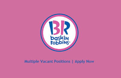 Baskin Robbins April Jobs In Pakistan 2021 Latest | Apply Now