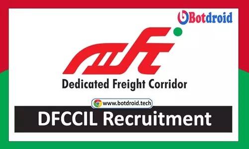 DFCCIL Recruitment 2021, Apply Online for DFCCIL Jobs, Dedicated Freight Corridor Recruitment 2021 Notification