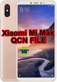 Xiaomi Mi Max [2016001, 2016002, 2016007]Qcn File For Imei Null Fix Download