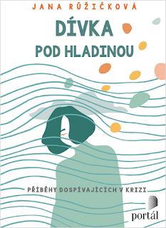 Dívka pod hladinou (Jana Růžičková, nakladatelství Portál)
