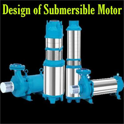 Design of submersible motor