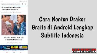 Cara Nonton Drakor Gratis di Android Lengkap Subtitle Indonesia
