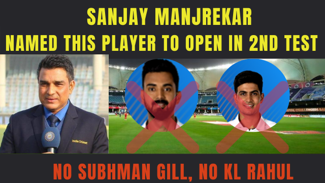 IND VS AUS : 2nd TEST : Sanjay Manjrekar named this player who should open the inning with Mayank Agrwal, not KL Rahul, not Shubhman GIll