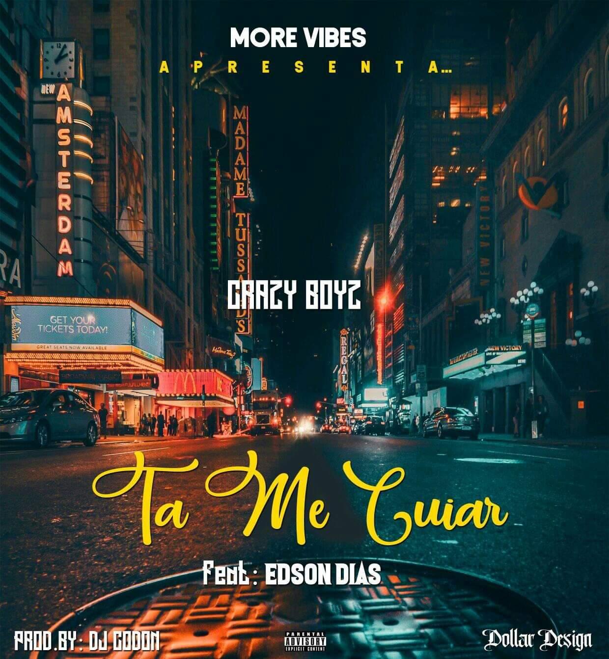 Crazy Boyz - Tá Me Cuiar Feat. Edson Dias (Naija)