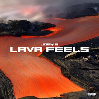 ALBUM: Joey B - Lava Feels | Free Zip | 2020