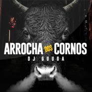 Arrocha Dos Cornos – DJ Guuga