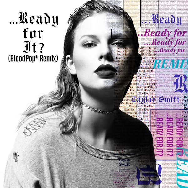 Taylor Swift - ...Ready For It? (BloodPop® Remix) - Single Cover