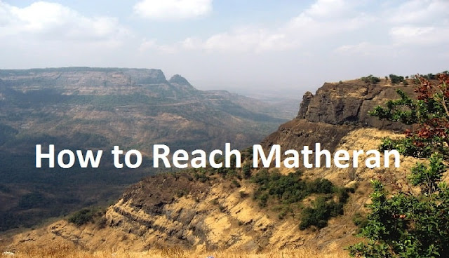 How to Reach Matheran