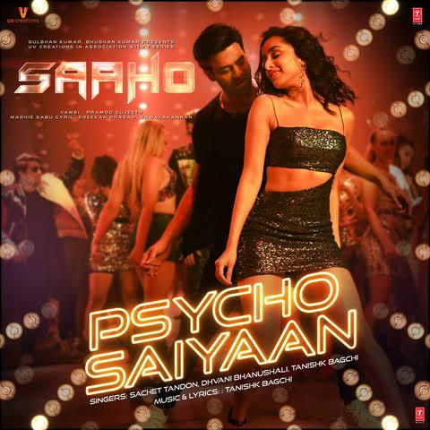 Psycho Saiyaan Song Lyrics, Sung By Dhvani Bhanushali and Sachet Tandon.
