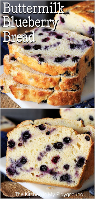 Buttermilk Blueberry Bread ~ With its moist and tender vanilla-packed crumb loaded with fresh blueberries, it's easy to see why this tasty quick bread is a beloved favorite~ The taste of blueberries and sweet vanilla shine through in this delicious quick bread.  www.thekitchenismyplayground.com