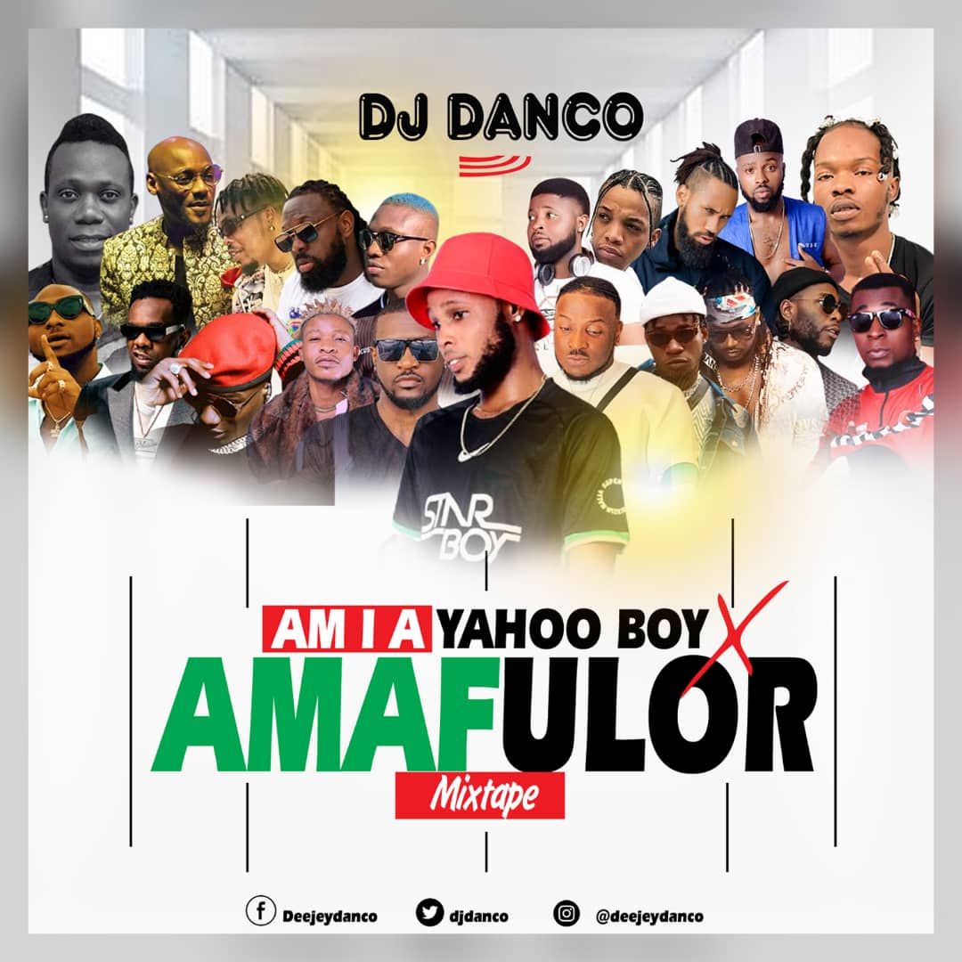 MIXTAPE: DJ Danco — Am I A Yahoo Boy X Amafulor