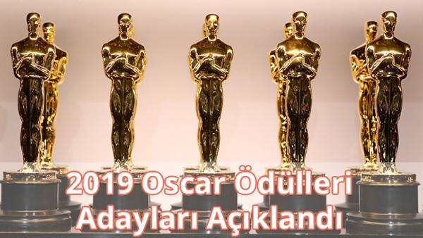 2019 Oscar Ödülleri Adayları Açıklandı