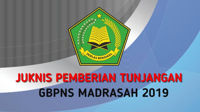 Juknis Pemberian Tunjangan Insentif GBPNS Pada Madrasah Tahun 2019