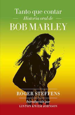Tanto que contar. Historia oral de Bob Marley - Roger Steffens (2019)