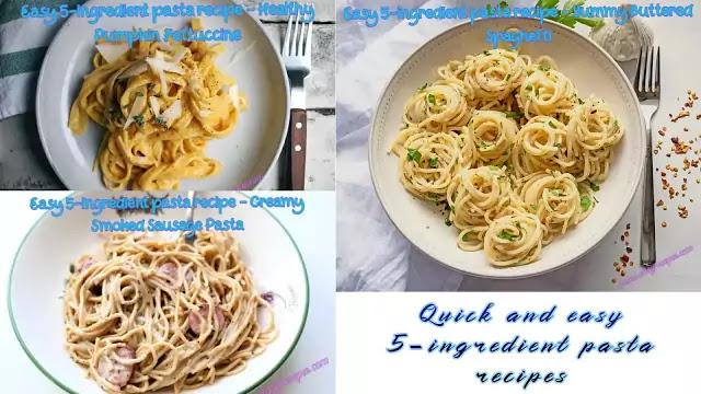 Quick and easy 5-ingredient pasta recipes
