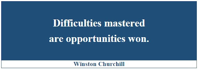 "Winston Churchill Leadership Quotes: ""Difficulties mastered are opportunities won."" - Winston Churchill"