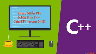 Share Miễn Phí Khóa Học C++ Của FPT Arena 2018