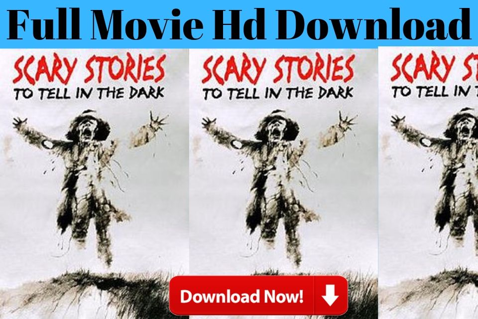 Scary Stories to Tell in the Dark Full Movie Download Hd 2019 Free
