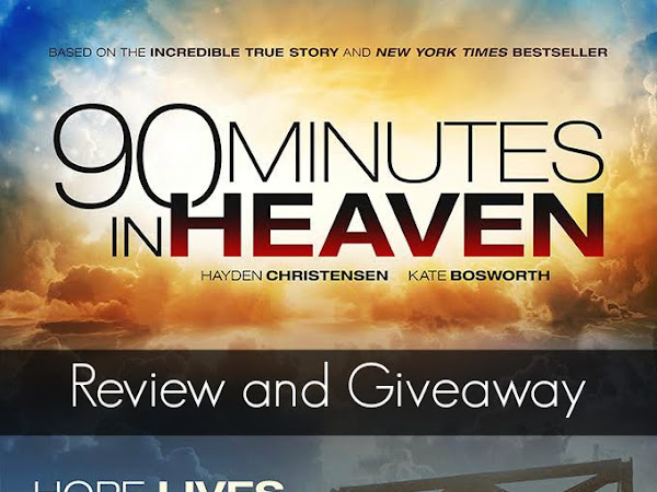 90 minutes in Heaven Movie and a Book Giveaway