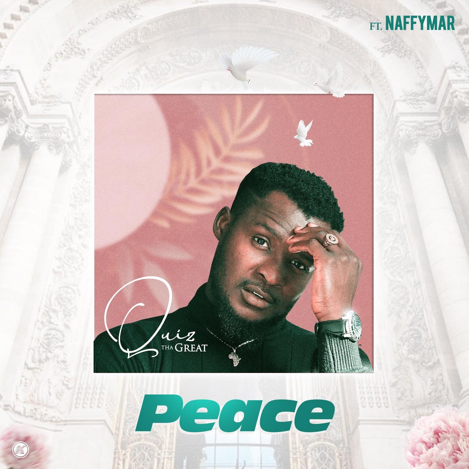 Quiz Tha Great ft. Naffymar - Peace Mp3 Download