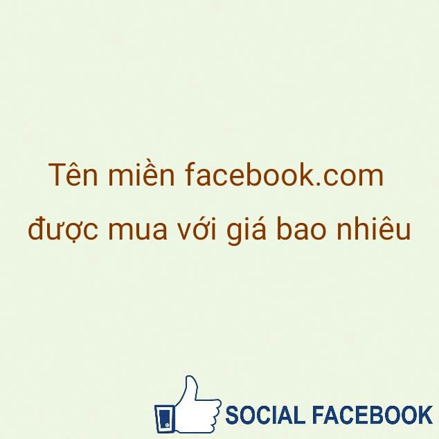 ten-mien-facebook.com-duoc-mua-voi-gia-bao-nhieu