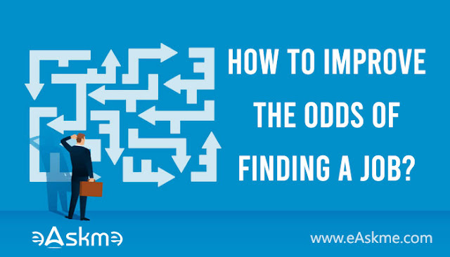 How Can You Improve the Odds of Finding a Job?: eAskme
