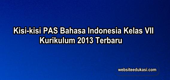 Kisi-kisi PAS Bahasa Indonesia Kelas 7 K13 Tahun 2019/2020