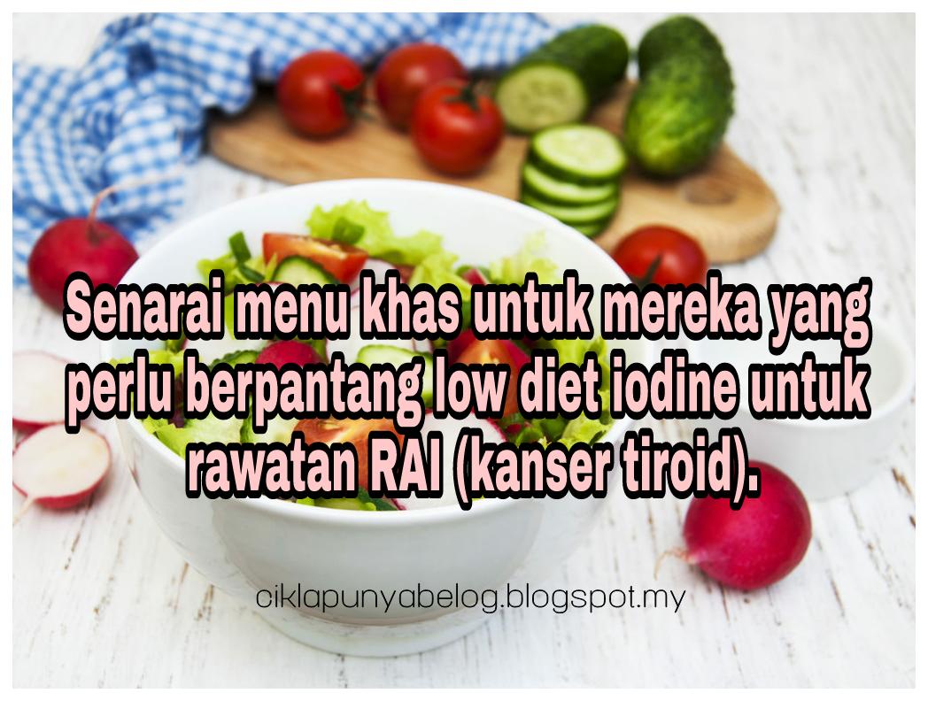 Senarai menu khas untuk mereka yang perlu berpantang low diet iodine untuk rawatan RAI (kanser tiroid).