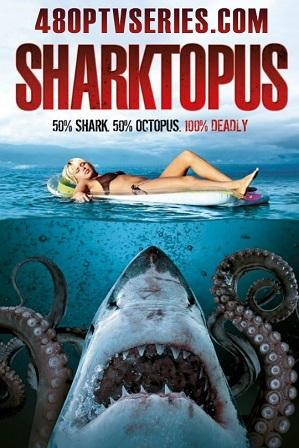 Sharktopus (2010) 350MB Full Hindi Dual Audio Movie Download 480p Bluray Free Watch Online Full Movie Download Worldfree4u 9xmovies