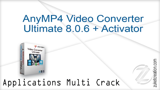 Anymp4 Video Converter Ultimate 8 0 6 Activator Application Full Version