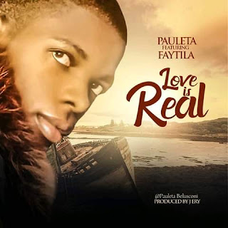 Oauleta ft. Faytila – Love Is Real (Prod. Jery)