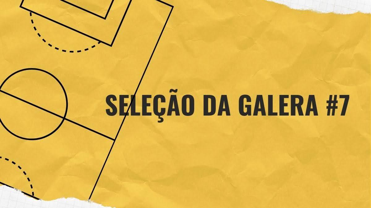 Seleção da Galera #7 - Cartola FC 2020