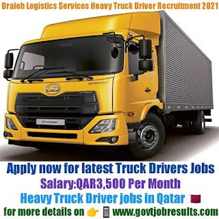 Draieh Logistics Services Co WLL Heavy Truck Driver Recruitment 2021-22