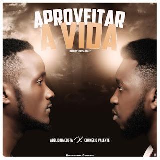 Adélio Da Costa Feat. Cornélio Valente – Aproveitar [mp3 Download]
