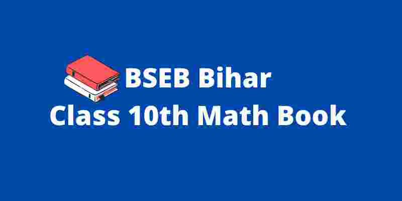BSEB Bihar Class 10th Math Textook PDF Download 2021