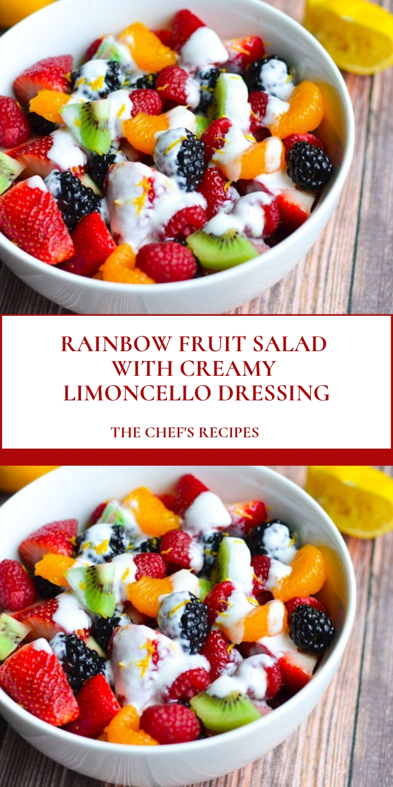RAINBOW FRUIT SALAD WITH CREAMY LIMONCELLO DRESSING