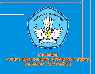 Download Contoh RPP PKn Kelas 2 SD KTSP Lengkap Semester 1 dan Semester 2 Terbaru