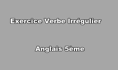Exercice Verbe Irrégulier Anglais 5ème