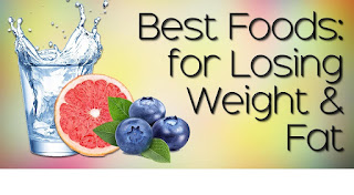 Foods for Weight Loss and Fat Burning | top 16 foods for weight loss