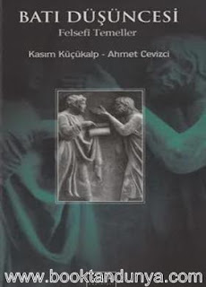 Ahmet Cevizci, Kasım Küçükalp - Batı Düşüncesi - Felsefi Temeller
