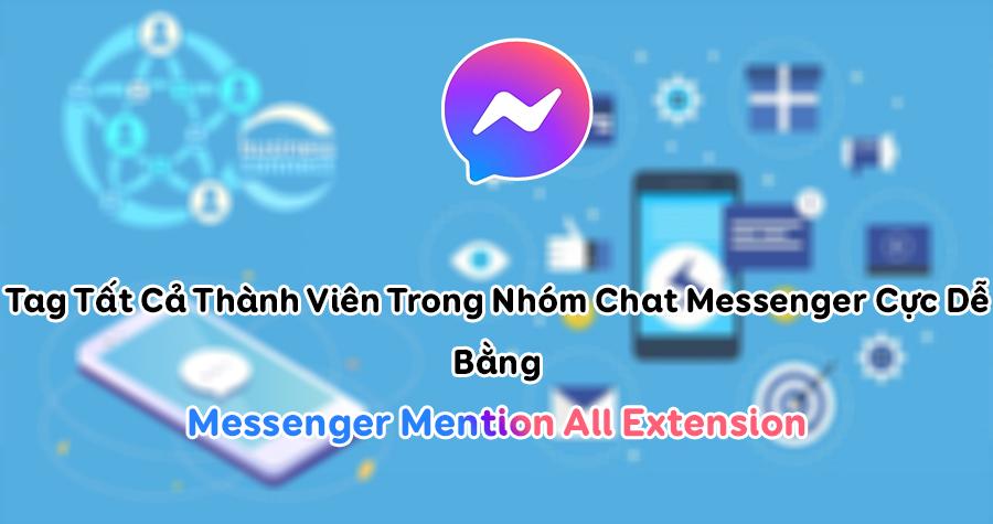 Tag Tất Cả Thành Viên Trong Nhóm Chat Messenger Cực Dễ