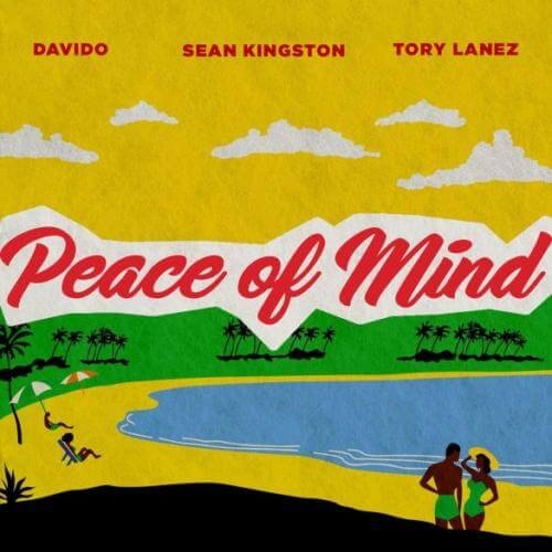 [MUSIC] SEAN KINGSTON FT. DAVIDO & TORY LANEZ – PEACE OF MIND