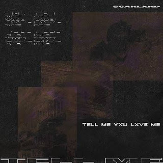 Scarlxrd - TELL ME YXU LXVE ME (Single) (2018) (FLAC + MP3 320 kbps)