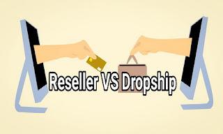 Perbedaan Reseller Dan Dropship Jika Ingin Memulai Bisnis Online