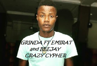 New Music: Grinda Featuring Emirat Omookun and Beejay – Crazy Cypher